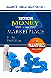 MAKING MONEY IN THE MARKETPLACE: KEYS TO FINANCIAL INDEPENDENCE (English Edition)