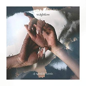 Weightless (DJ Seinfeld Remix)