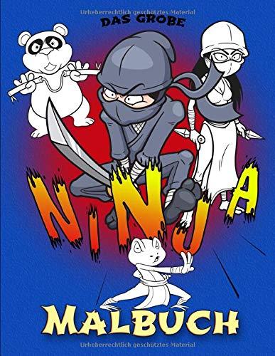 Das große Ninja-Malbuch: Wer ist dein Held? Deine Lieblings-Ninjas zum Ausmalen. Viele Abenteuer warten auf Dich! (Ausmalbücher für Junge und Junggebliebene, Band 1)