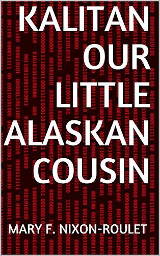 Kalitan Our Little Alaskan Cousin (English Edition)