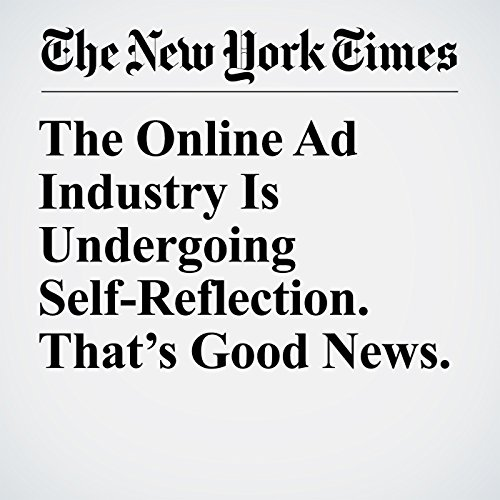 The Online Ad Industry Is Undergoing Self-Reflection. That's Good News. copertina