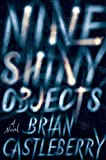 Image of Nine Shiny Objects: A Novel