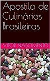 Apostila de Culinárias Brasileiras (Portuguese Edition)