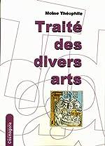 Traité des divers arts de Moine Theophile