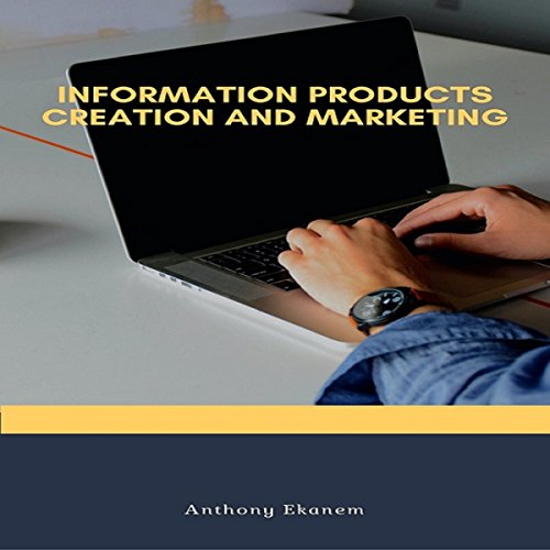 Information Products Creation and Marketing audiobook cover art