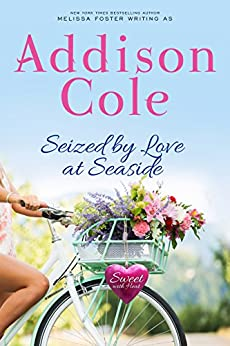Seized by Love at Seaside (Sweet with Heat: Seaside Summers) by [Addison Cole]