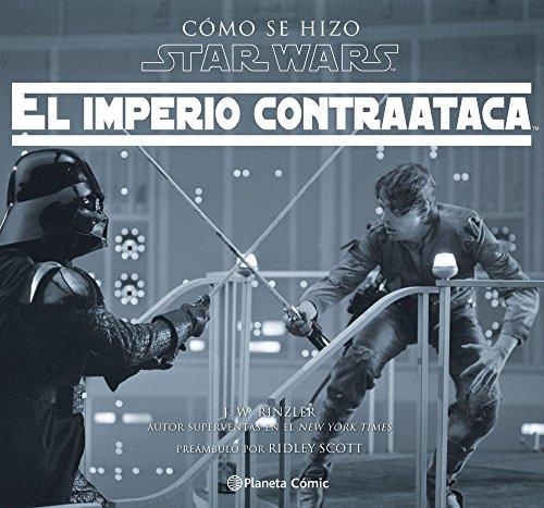 Cómo se hizo Star Wars El imperio contraataca (Star Wars: Guías Ilustradas)