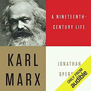 Karl Marx: A Nineteenth-Century Life audiobook cover art