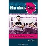 Ehe ohne Sex: Irrtümer - Erfahrungen - Auswege - Mina Urban