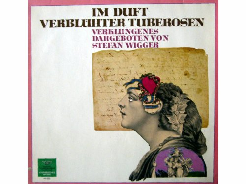 Im Duft verblühter Tuberosen - verklungenes dargeboten [Vinyl LP record] [Schallplatte]