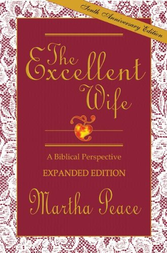 Excellent Wife, The: A Biblical Perspective