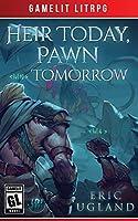 Heir Today, Pawn Tomorrow