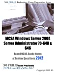 MCSA Windows Server 2008 Server Administrator 70-640 & 646 ExamFOCUS Study Notes & Review Questions 2012: Building your MCSE/MCSA exam readiness
