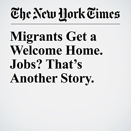 Migrants Get a Welcome Home. Jobs? That's Another Story. copertina