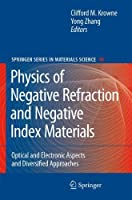 Physics of Negative Refraction and Negative Index Materials: Optical and Electronic Aspects and Diversified Approaches (Springer Series in Materials Science) by Unknown(2007-10-23)