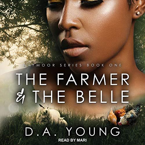 The Farmer & the Belle: Baymoor, Book 1
