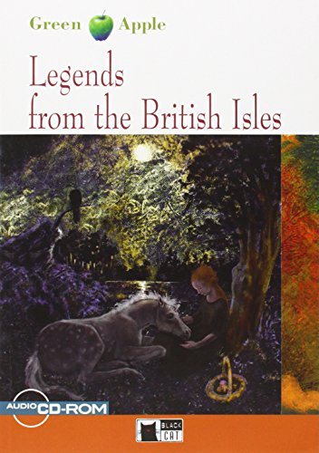 Legends from the british isles. Con CD Audio [Lingua inglese]: Legends from the British Isles + audio CD/CD-ROM