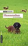 Hasensterben: Noldi Oberholzers zweiter Fall (Kriminalromane im GMEINER-Verlag) - KuhnKuhn