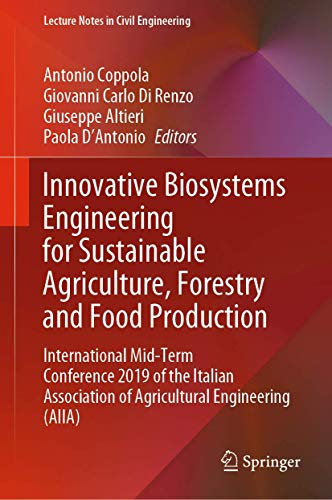 Innovative Biosystems Engineering for Sustainable Agriculture, Forestry and Food Production: International Mid-Term Conference 2019 of the Italian ... 67 (Lecture Notes in Civil Engineering)