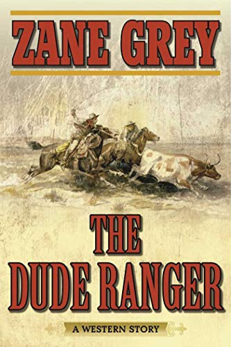 The Dude Ranger: A Western Story (English Edition)