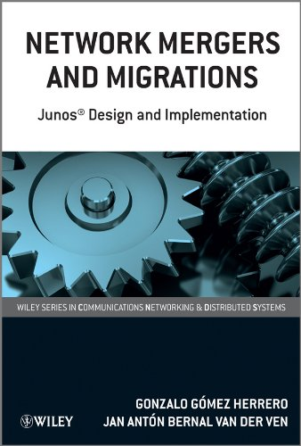 Network Mergers and Migrations: Junos Design and Implementation (Wiley Series on Communications Networking & Distributed Systems Book 46) (English Edition)