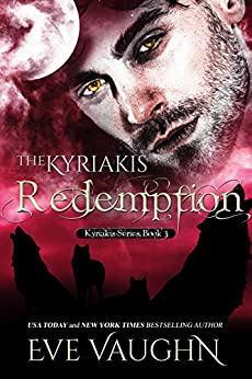 The Kyriakis Redemption (The Kyriakis Series Book 3) by [Eve Vaughn]