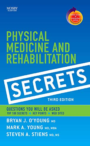 Compare Textbook Prices for Physical Medicine & Rehabilitation Secrets 3 Edition ISBN 9781416032052 by O'Young MD, Bryan J.,Young MD, Mark A.,Stiens MD  MS, Steven A.