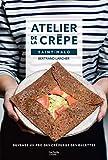 Atelier de la crêpe Saint-Malo - Devenez un pro des crêpes & galettes