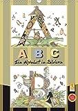 ABC. Ein Alphabet in Bildern. (Wandkalender 2021 DIN A3 hoch)