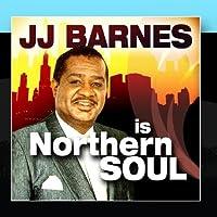 JJ Barnes is Northern Soul by J. J. Barnes
