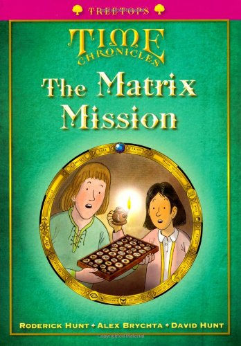 Oxford Reading Tree: Level 10+: Treetops Time Chronicles: Matrix Missionの詳細を見る