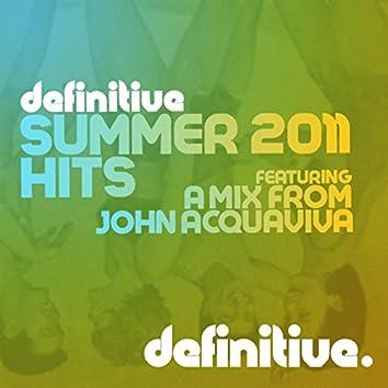 Definitive Summer 2011 Hits (Mixed by John Acquaviva)