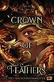 Crown of Feathers - Die Töchter der Phönixreiter