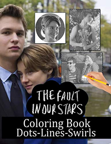 The Fault In Our Stars Dots Lines Swirls Coloring Book: The Fault In Our Stars Adults Activity Color Puzzle Books