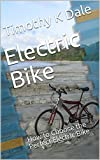Electric Bike: How to Choose the Perfect Electric Bike (Everything Bike Book 2) (English Edition)