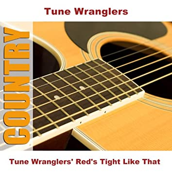 Tune Wranglers' Red's Tight Like That