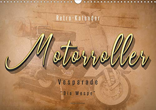 Mototrroller - Vesparade (Wandkalender 2021 DIN A3 quer)