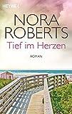 Tief Im Herzen - Teil 1 Quinn Saga - Nora Roberts