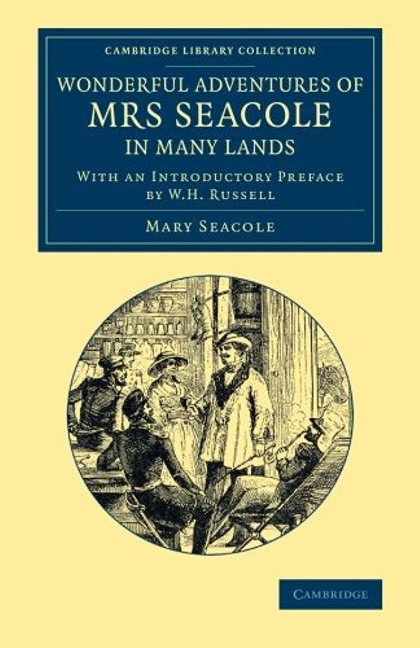 出発する平和な構築するWonderful Adventures of Mrs Seacole in Many Lands: Edited by W. J. S.; With an Introductory Preface by W. H. Russell (Cambridge Library Collection - British and Irish History, 19th Century)