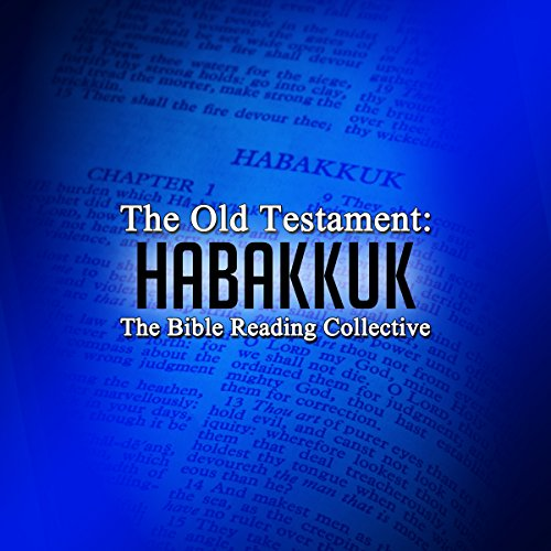 The Old Testament: Habakkuk                   By:                                                                                                                                 The Old Testament                               Narrated by:                                                                                                                                 The Bible Reading Collective                      Length: 10 mins     Not rated yet     Overall 0.0