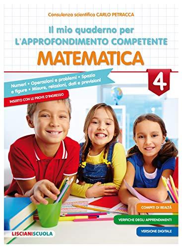 Il mio quaderno di approfondimento delle competenze. Matematica. Per la Scuola elementare (Vol. 4)