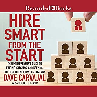 Hire Smart From the Start     The Entrepreneur's Guide to Finding, Catching, and Keeping the Best Talent for Your Company              Auteur(s):                                                                                                                                 Dave Carvajal                               Narrateur(s):                                                                                                                                 L. J. Ganser                      Durée: 6 h et 53 min     9 évaluations     Au global 4,4