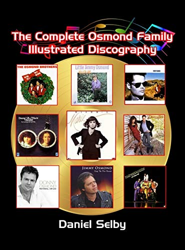 Compare Textbook Prices for The Complete Osmond Family Illustrated Discography hardback Illustrated Edition ISBN 9781629336152 by Selby, Daniel