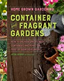 Container and Fragrant Gardens (Home Grown Gardening)