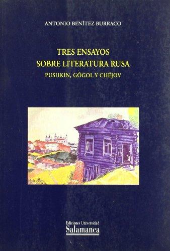 Tres ensayos sobre literatura rusa. Pushkin, Gógol y Chéjov (Estudios filológicos)