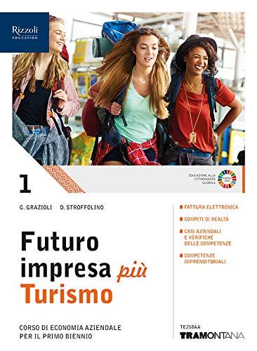 Futuro impresa più turismo. Corso di economia aziendale. Per il primo biennio delle Scuole superiori. Con e-book. Con espansione online: 1