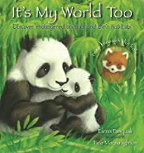 It's My World Too: Discover Endangered Animals and Their Habitats