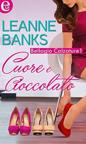 Cuore e cioccolato (eLit) (Bellagio Calzature Vol. 1)