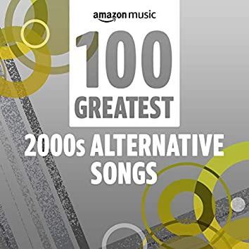 100 Greatest 2000s Alternative Songs