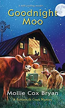 Goodnight Moo (A Buttermilk Creek Mystery Book 2) by [Mollie Cox Bryan]